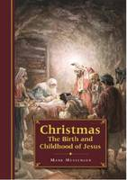 Christmas: The Birth and Childhood of Jesus by Mark Messenger