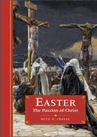 Easter the Passion of Christ by Beth D. Crosse