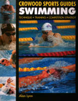 Swimming Technique, Training, Competition by Alan Lynn