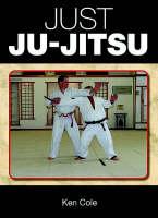 Just Ju-Jitsu by Ken Cole