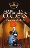 Marching Orders Memoirs of a Backslider by C. R. Hopkins