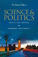 Science & Politics An Unlikely Mixture by Dr. Brian Iddon