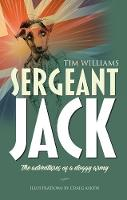 Sergeant Jack The adventures of a doggy army by Tim Williams