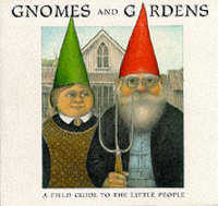 Gnomes and Gardens by Nigel Suckling