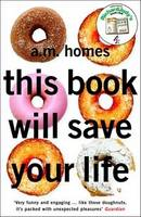 Cover for This Book Will Save Your Life by A M Homes