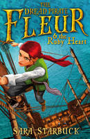 The Dread Pirate Fleur And The Ruby Heart by Sara Starbuck
