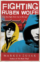 Cover for Fighting Ruben Wolfe by Markus Zusak