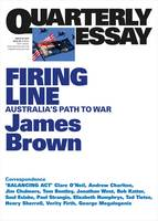 Firing Line: Australia's Path to War: Quarterly Essay 62 by James Brown