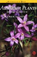 Australian Plants for the Garden by Gwen Elliot