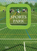 Sports Park by The Images Publishing Group