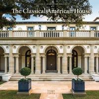 The Classical American House by Phillip James Dodd