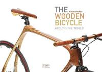 The Wooden Bicycle: Around the World by Kiriakos Iosifidis