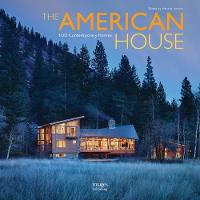 The American House: 100 Contemporary Homes by Hannah Jenkins