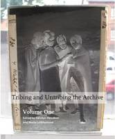 Tribing and untribing the archive (Set): Volume 1 & 2 by Carolyn Hamilton, Nessa Liebhammer