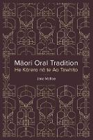Maori Oral Tradition He Korero No Te Ao Tawhito by Jane McRae