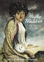 He Reo Wahine Maori Women's Voices from the Nineteenth Century by Lachy Paterson, Angela Wanhalla