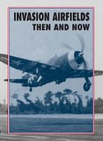 Invasion Airfields Then and Now by Winston Ramsey