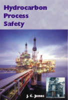 Hydrocarbon Process Safety by J.C. Jones