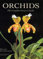 Orchids The Complete Grower's Guide by Brian Rittershausen, Wilma Rittershausen, David Cranch