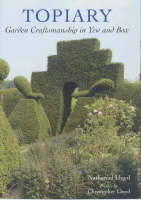 Topiary Garden Craftsmanship in Yew and Box by Nathaniel Lloyd, Christopher Lloyd