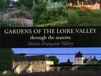 Gardens of the Loire Valley by Marie-Francoise Valery