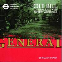 OLE Bill London Buses and the First World War by William D. Ward, London Transport Museum