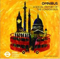 Omnibus A Social History of the London Bus by London Transport Museum