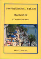 Conversational French Made Easy by Monique Jackman