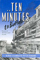 Ten Minutes to Buffalo The Story of Germany's Great Escaper by Ulrich Steinhilper, Peter Osborne