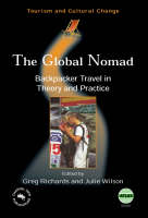 The Global Nomad Backpacker Travel in Theory and Practice by Greg Richards