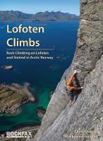 Lofoten Climbs Rockfax Rock Climbing on Lofoten and Stetind in Arctic Norway by Chris Craggs