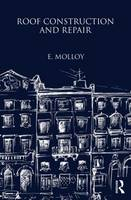 Roof Construction and Repair by E. Molloy