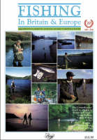 Fishing in Britain and Europe The Definitive and Essential Guide to Game Fishing and Sea Angling in Britain and Europe by