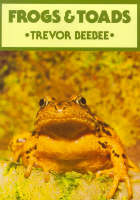Frogs and Toads by Trevor Beebee