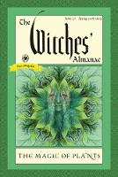 The Witches' Almanac Issue 37 Spring 2018 - Spring 2019 the Magic of Plants by Andrew Theitic