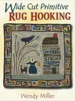 Wide Cut Primitive Rug Hooking by Wendy Miller