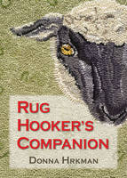Rug Hooker's Companion by Donna Hrkman