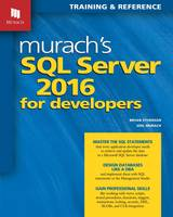 Murach's SQL Server 2016 for Developers Training and Reference by Joel Murach, Bryan Syverson