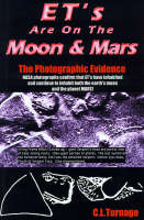 Et's Are on the Moon and Mars The Photographic Evidence by C L Turnage