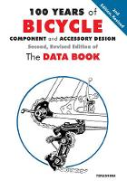 100 Years of Bicycle Component and Accessory Design The Data Book by Cycling Resources Library