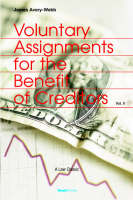 Voluntary Assignments for the Benefit of Creditors by James Avery Webb