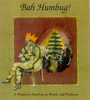 Bah Humbug! A Seasonal Antidote in Words and Pictures by Andrew Langley