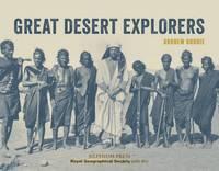 Great Desert Explorers by Andrew S. Goudie