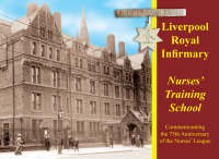 Liverpool Royal Infirmary Nurses' Training School by Various