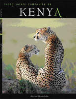 Kenya Photo Safari Companion by Alain Pons, Christine Baillet