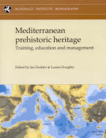 Mediterranean Prehistoric Heritage Training, Education and Management by Louise Doughty