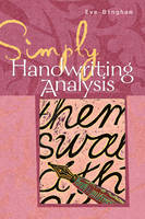 Simply Handwriting Analysis Graphology Techniques Made Easy by Eve Bingham