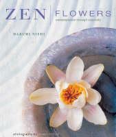 Zen Flowers Contemplation Through Creativity by Harumi Nishi