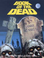 Book of the Dead The Complete History of Zombie Movies by Jamie Russell