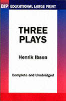 Three Plays by Ibsen by Henrik Ibsen